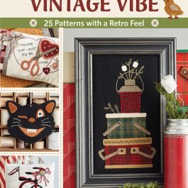 Buttermilk Basin's Vintage Vibe 25 Applique Patterns with a Retro Feel by Stacy West
